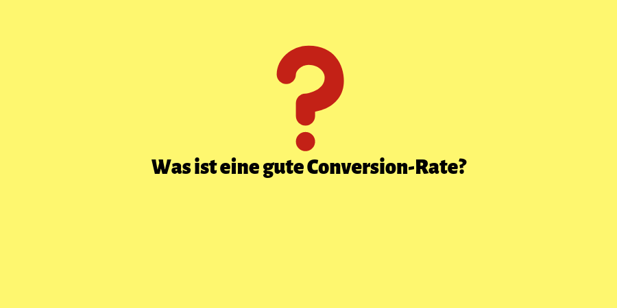 was-ist-eine-gute-conversion-rate